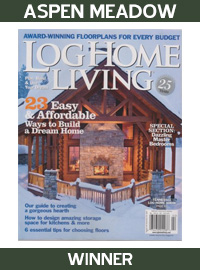 2008 Log Home Living Magazine - Winner - Aspen Meadow