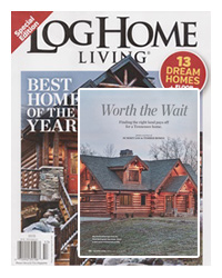 Log Home Living Magazine - August 2015 - Worth The Wait